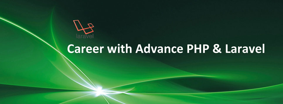 Software Development Course : Advance PHP with LARAVEL